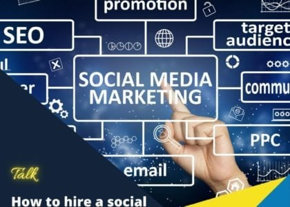 How to hire a social media manager/agency for your business – Talk