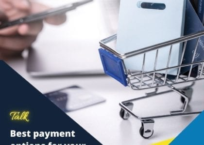 Understand the best payment option for your online store – Talk