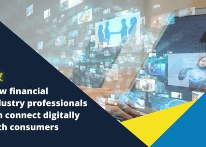 Talk: How financial industry professionals can connect digitally with consumers